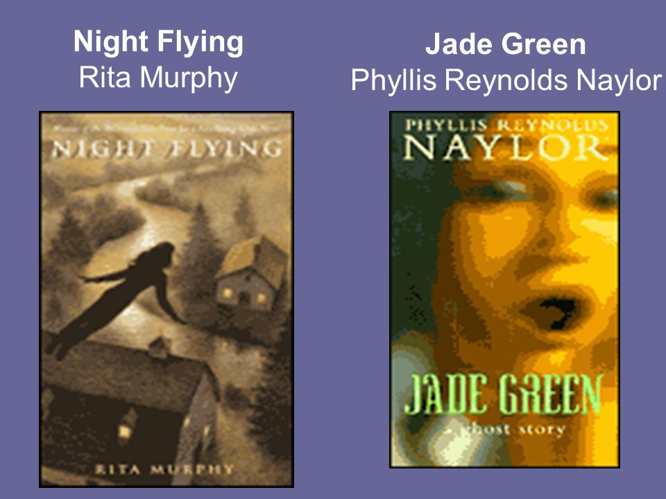 Night Flying Rita Murphy Jade Green Phyllis Reynolds Naylor