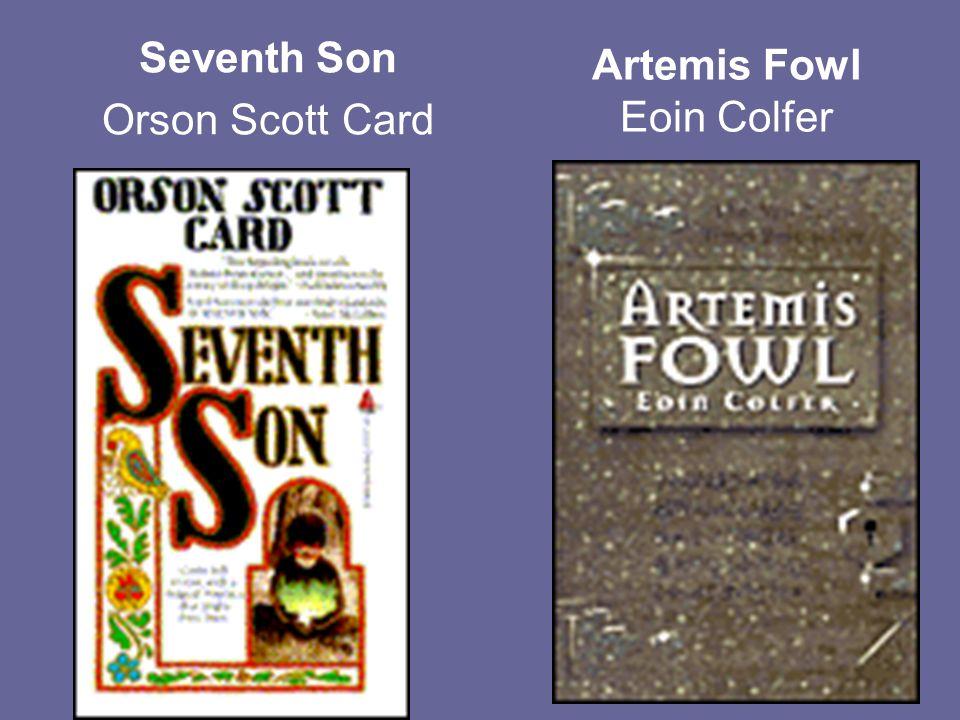 Seventh Son Orson Scott Card Artemis Fowl Eoin Colfer