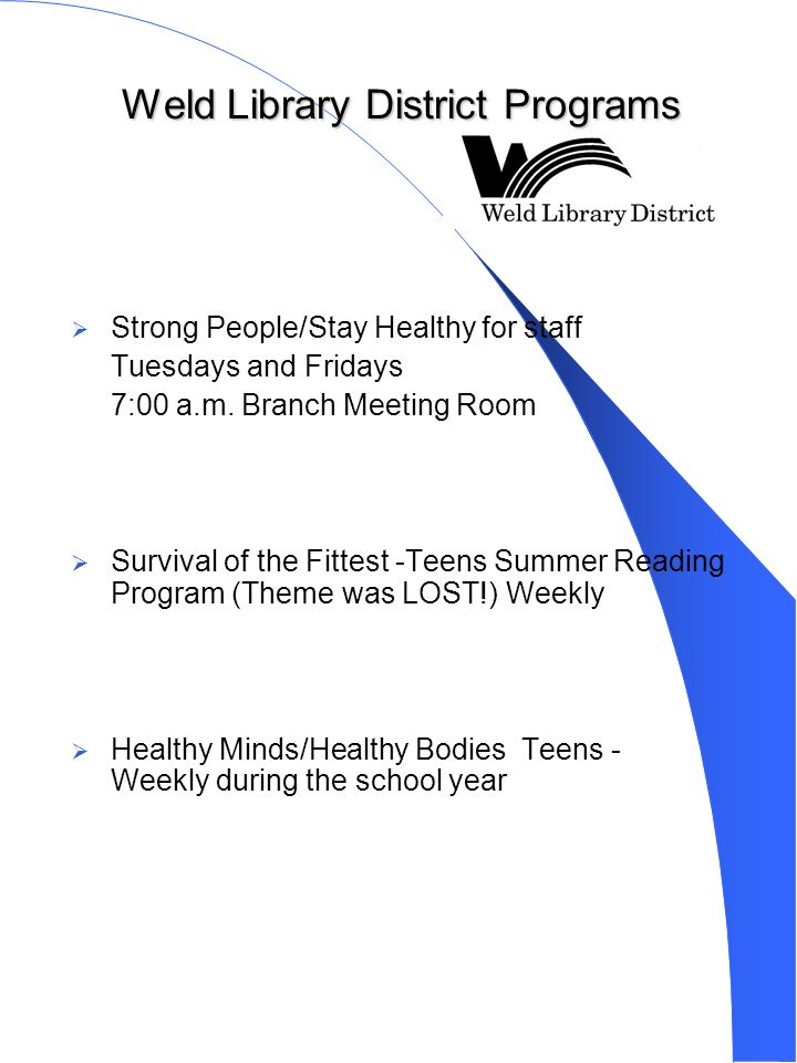 Weld Library District Programs Strong People/Stay Healthy for staff Tuesdays and Fridays 7:00 a.m.