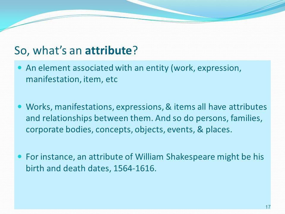So, whats an attribute.