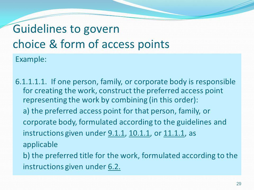 Guidelines to govern choice & form of access points Example: 6.1.1.1.1.