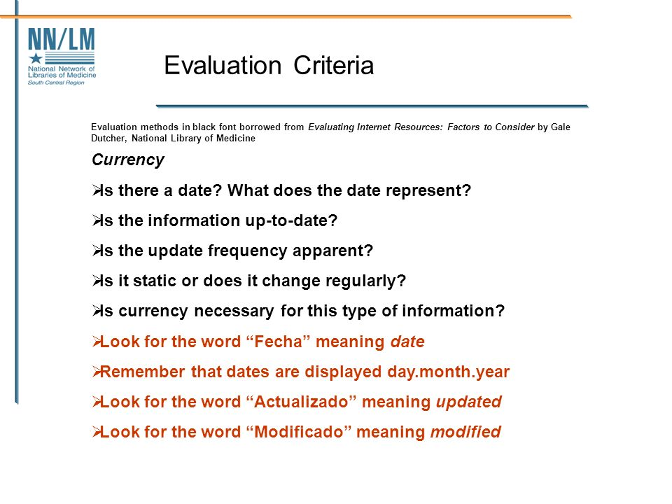 Evaluation Criteria Currency Is there a date. What does the date represent.