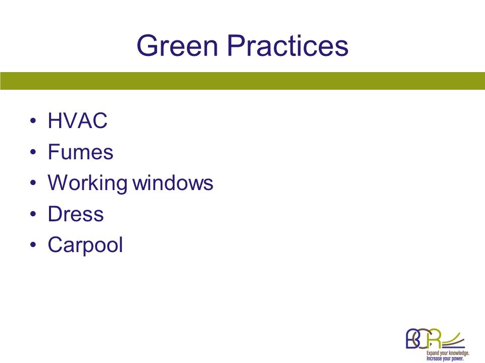 Green Practices HVAC Fumes Working windows Dress Carpool