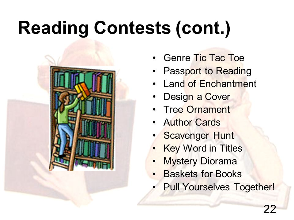 21 Reading Contests 1.What is your goal. 2.How will it involve family members.