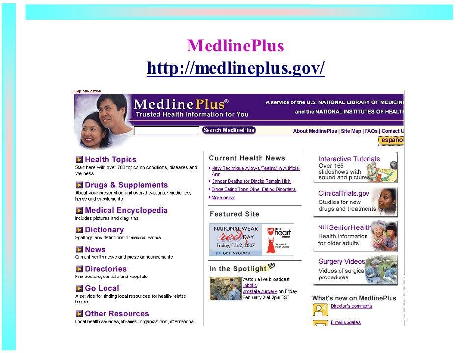 MedlinePlus http://medlineplus.gov/ http://medlineplus.gov/