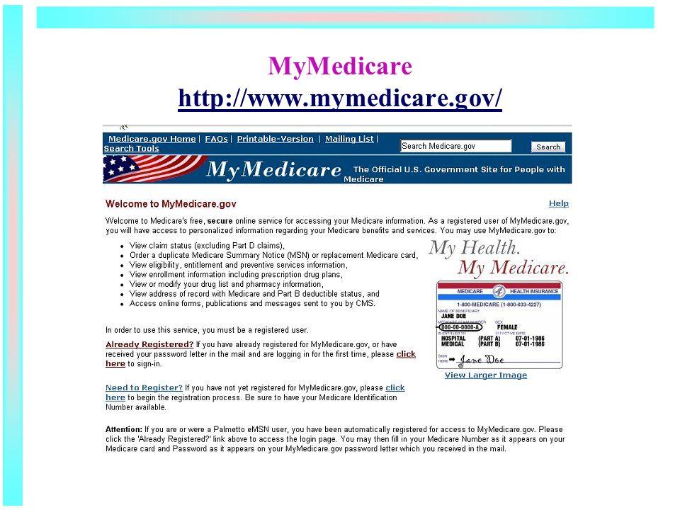 MyMedicare http://www.mymedicare.gov/ http://www.mymedicare.gov/