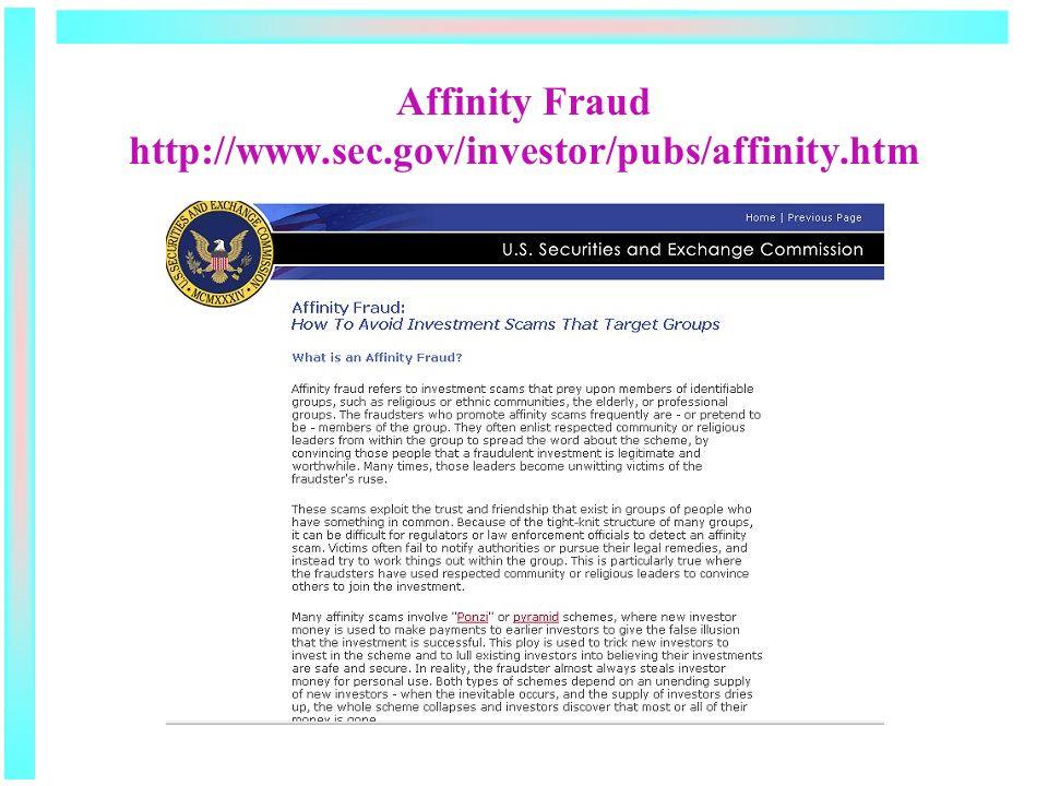 Affinity Fraud http://www.sec.gov/investor/pubs/affinity.htm