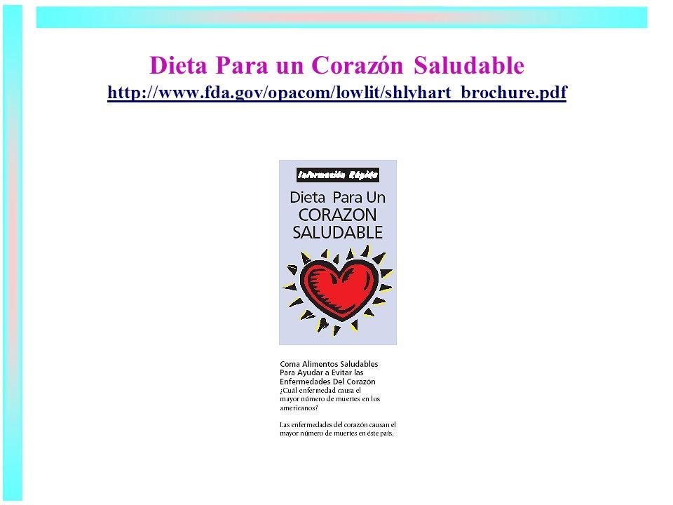 Dieta Para un Corazón Saludable http://www.fda.gov/opacom/lowlit/shlyhart_brochure.pdf http://www.fda.gov/opacom/lowlit/shlyhart_brochure.pdf