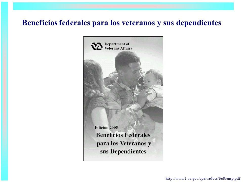 Beneficios federales para los veteranos y sus dependientes http://www1.va.gov/opa/vadocs/fedbensp.pdf