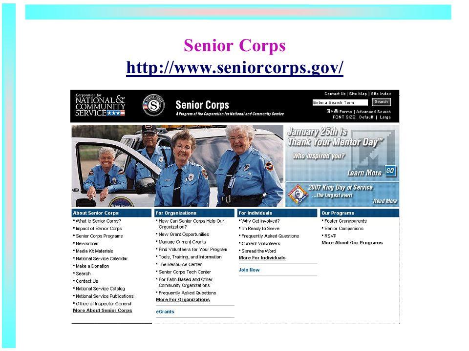 Senior Corps http://www.seniorcorps.gov/ http://www.seniorcorps.gov/