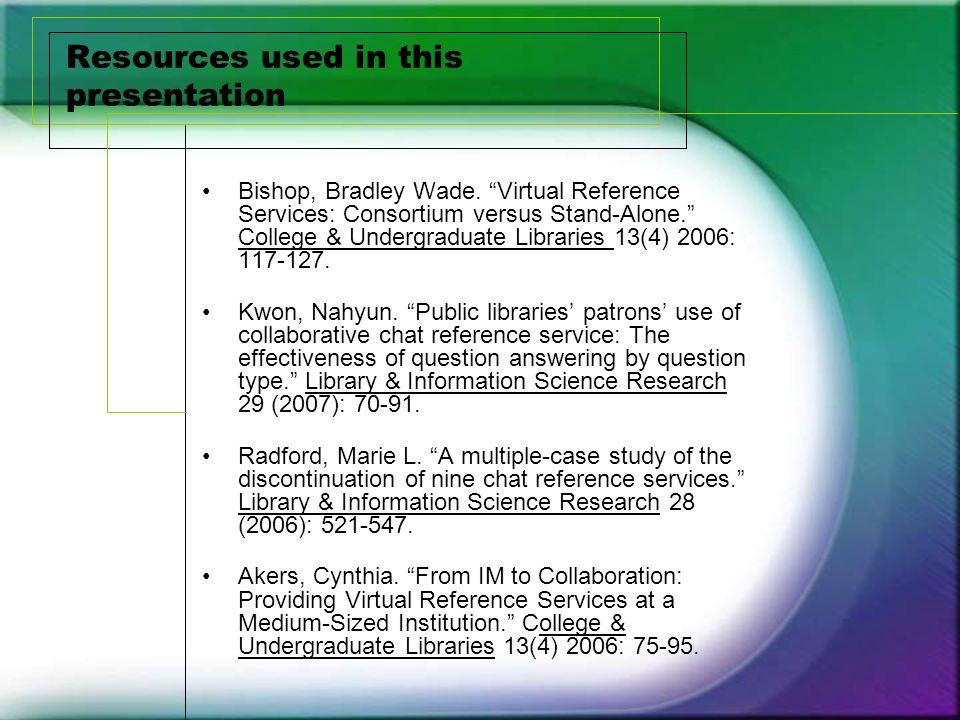 Resources used in this presentation Bishop, Bradley Wade.