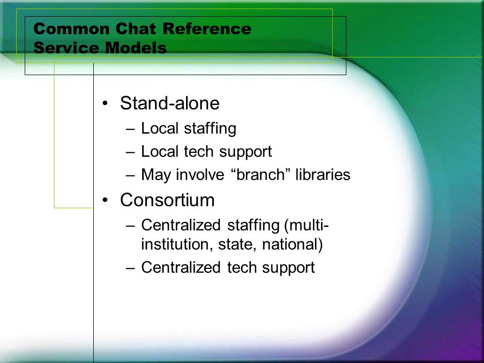 Issues common to both service models Librarians cant staff a physical and virtual reference desk at the same time Librarians can multi-task while staffing chat reference Issues with the medium –Pressure to answer quickly and completely –Lack of nonverbal cues with patrons –Difficulties with shift changes