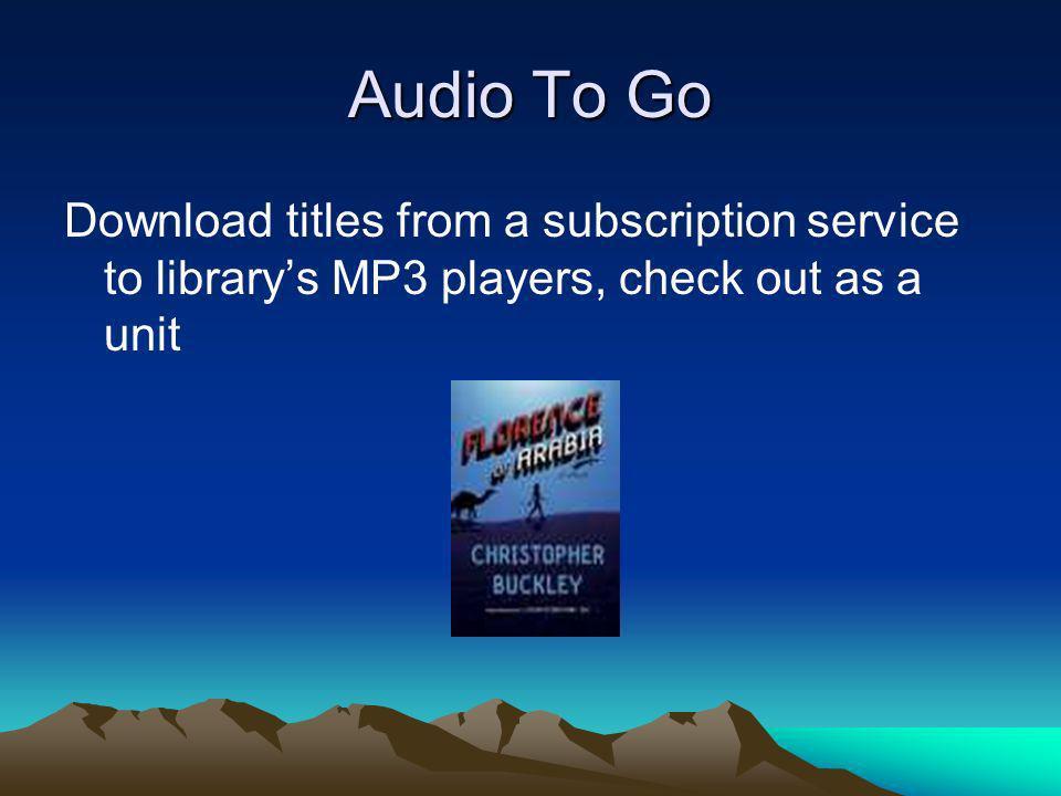 Playaways www.playawaydigital.com Preloaded MP3 players Come with ear buds