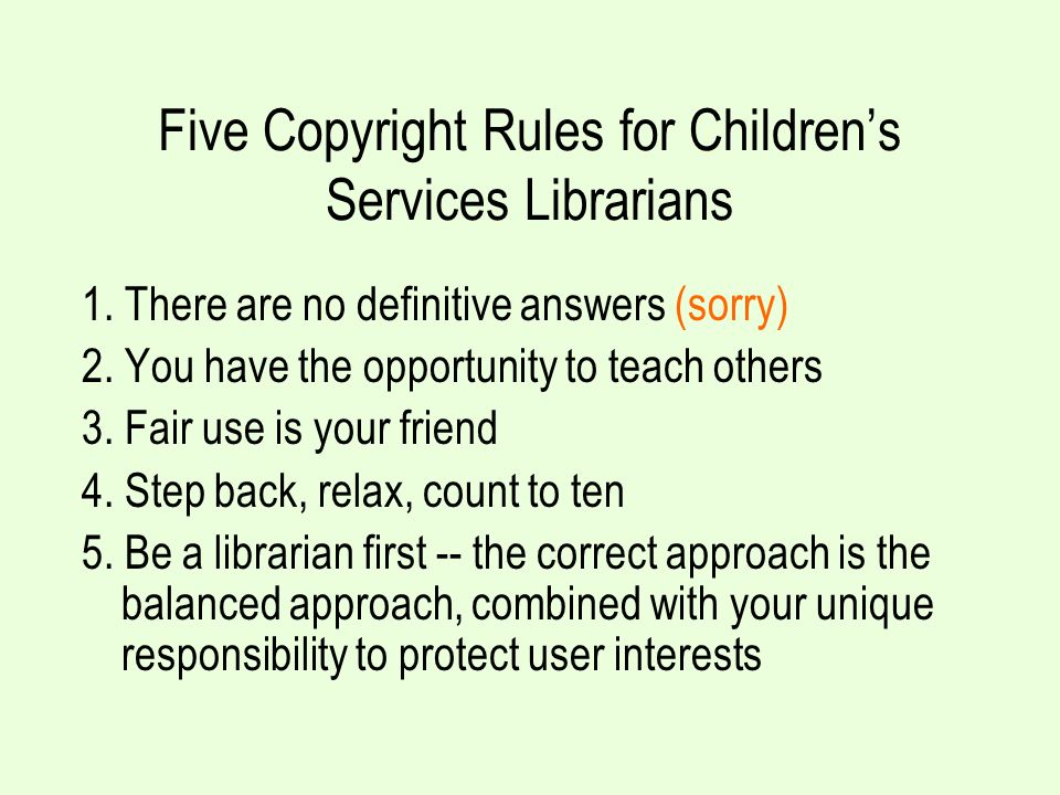 Five Copyright Rules for Childrens Services Librarians 1.