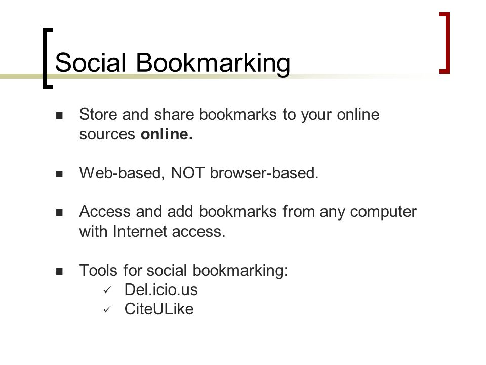 Social Bookmarking Store and share bookmarks to your online sources online.