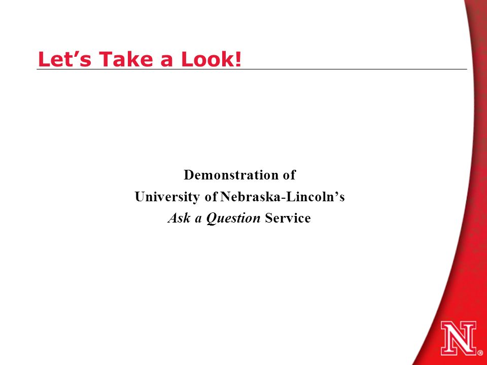 Lets Take a Look! Demonstration of University of Nebraska-Lincolns Ask a Question Service