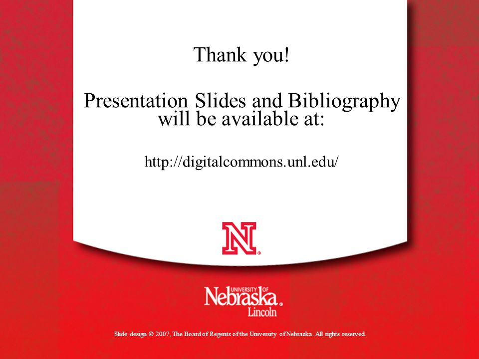Slide design © 2007, The Board of Regents of the University of Nebraska.