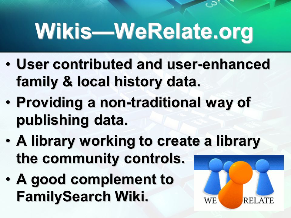 WikisWeRelate.org User contributed and user-enhanced family & local history data.User contributed and user-enhanced family & local history data. Provi