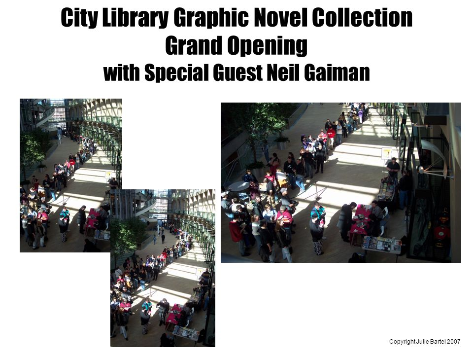 Copyright Julie Bartel 2007 City Library Graphic Novel Collection Grand Opening with Special Guest Neil Gaiman