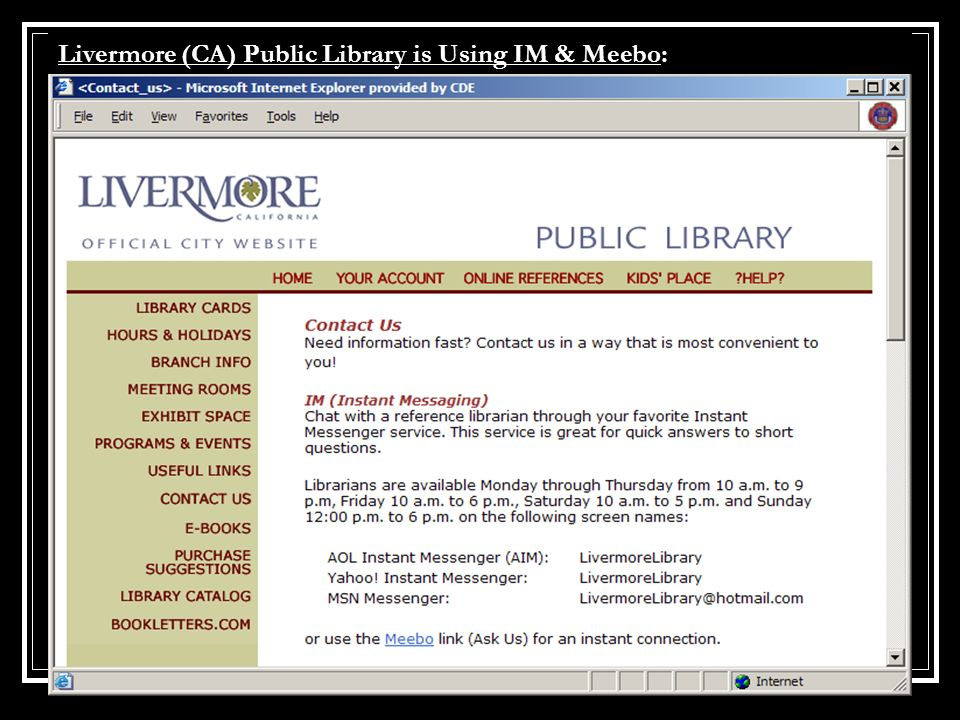 Livermore (CA) Public Library is Using IM & MeeboLivermore (CA) Public Library is Using IM & Meebo: