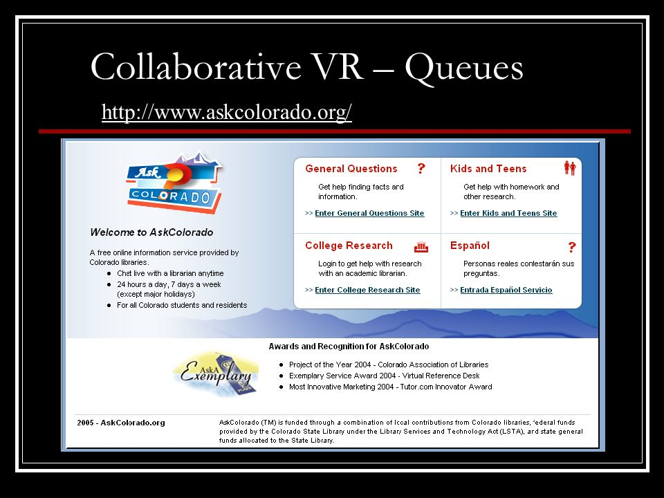 Collaborative VR – Queues http://www.askcolorado.org/