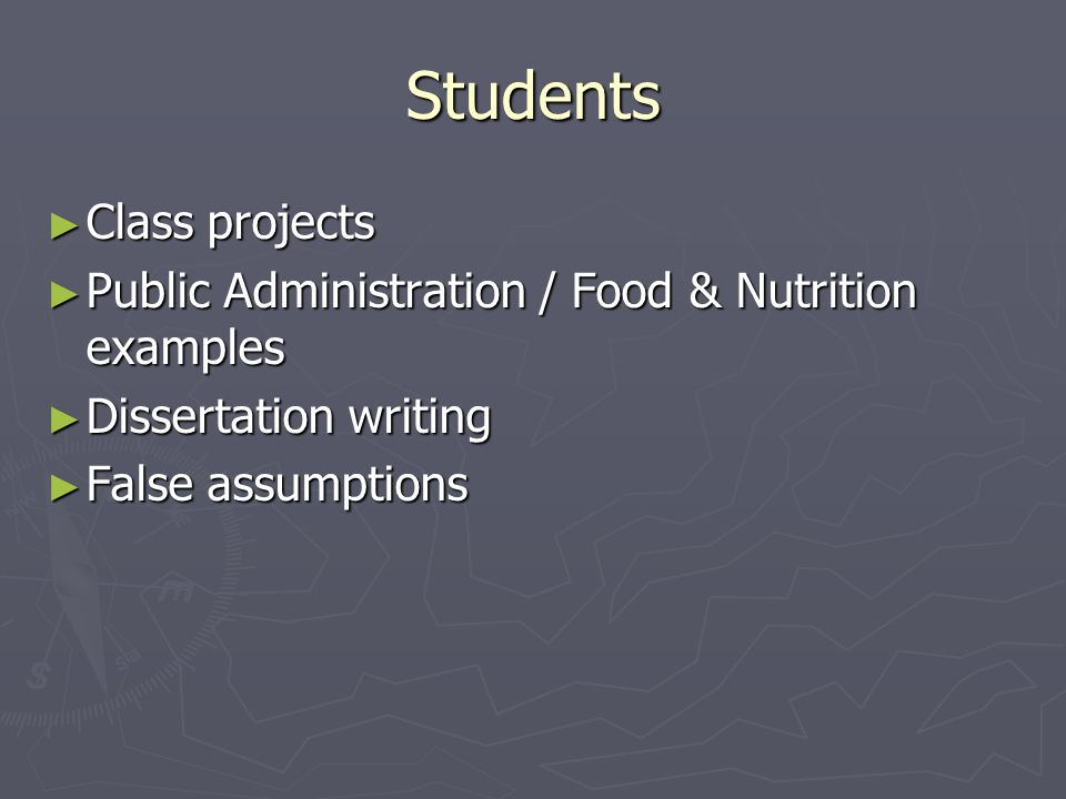 Students Class projects Class projects Public Administration / Food & Nutrition examples Public Administration / Food & Nutrition examples Dissertatio