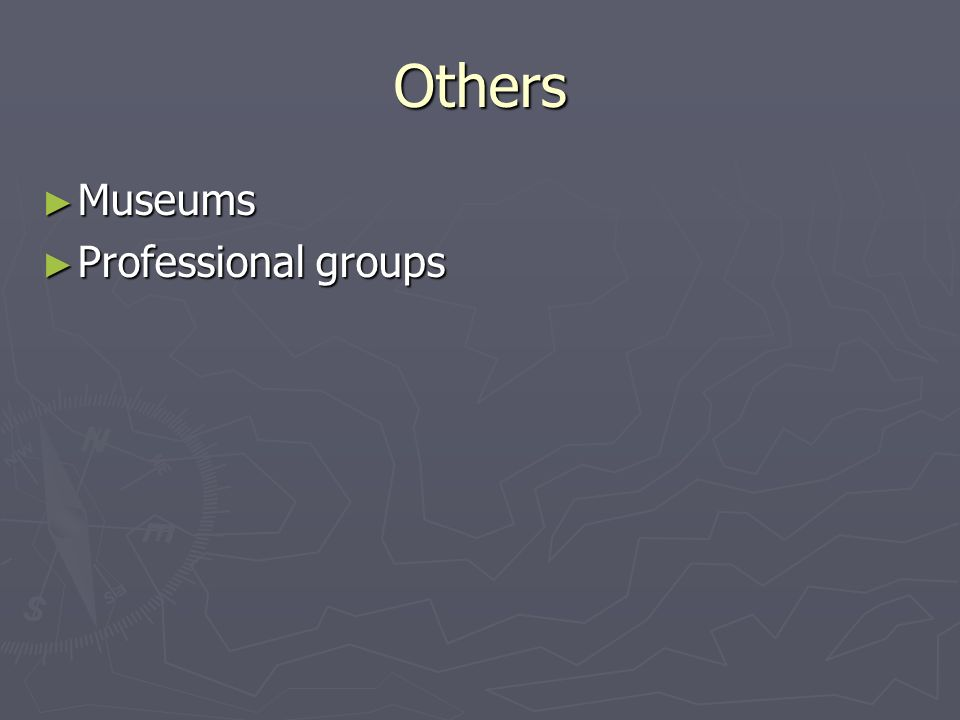 Others Museums Museums Professional groups Professional groups