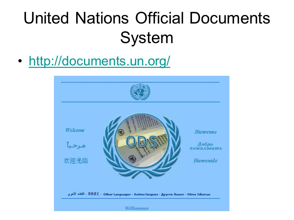 United Nations Official Documents System http://documents.un.org/