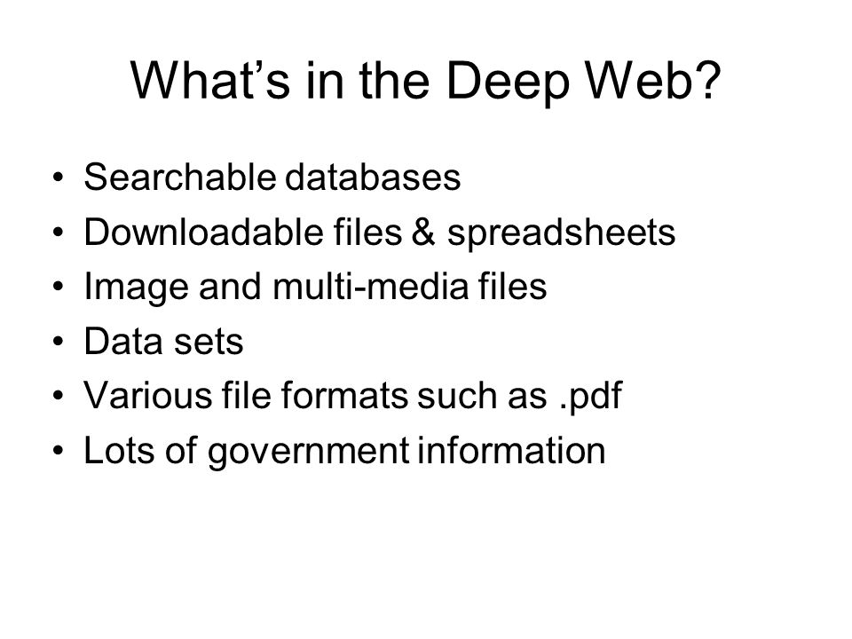 Whats in the Deep Web.