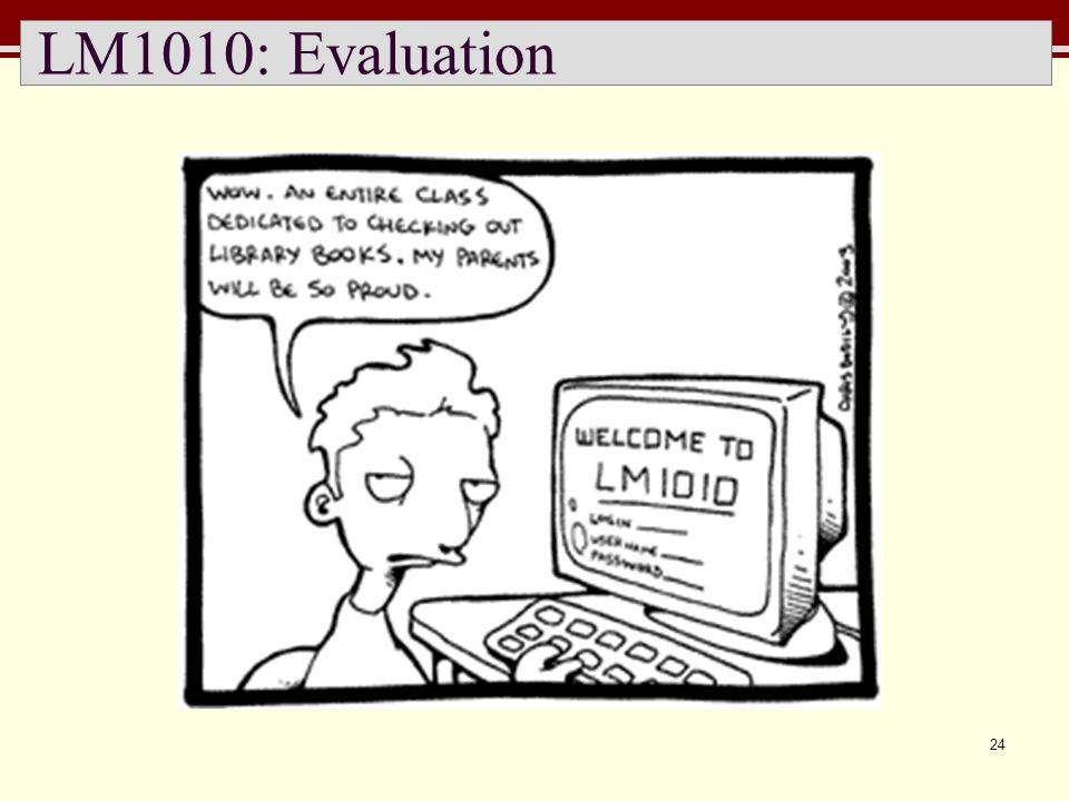 24 LM1010: Evaluation