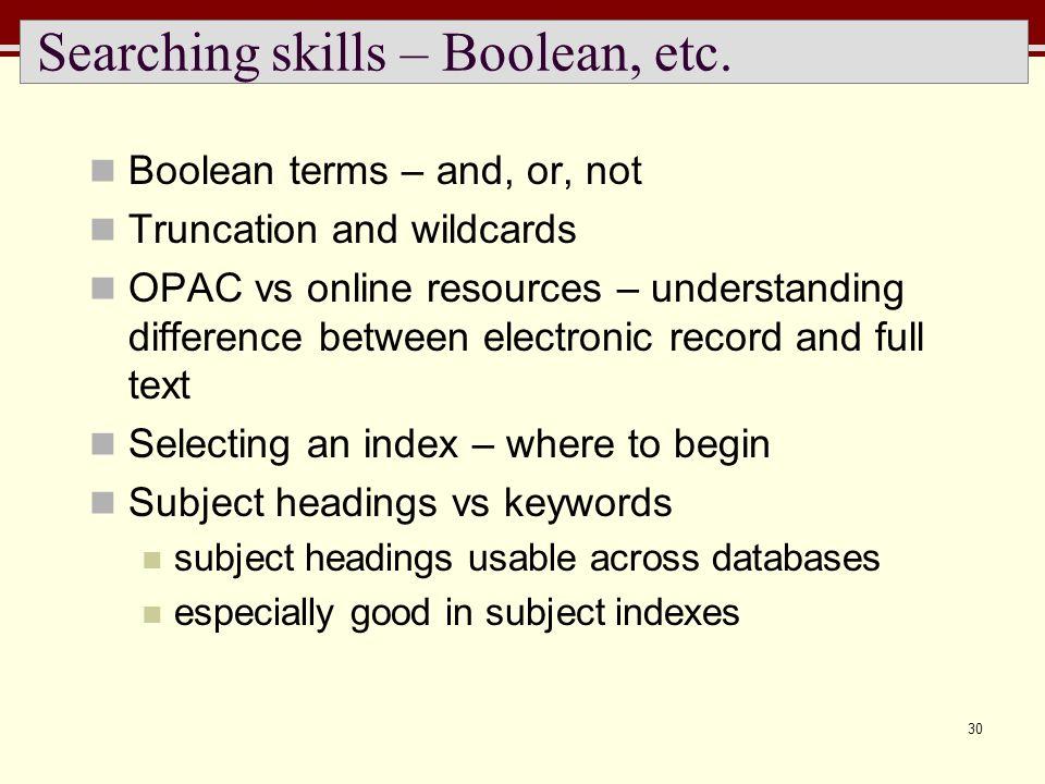 30 Searching skills – Boolean, etc.