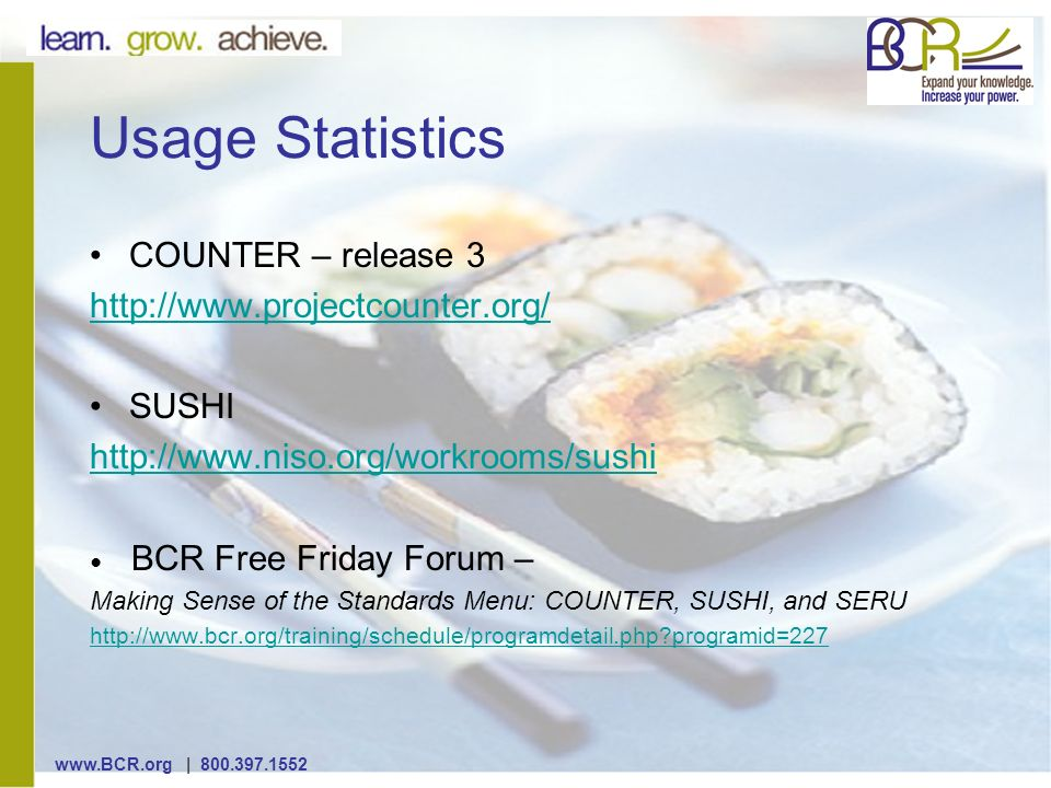 | Usage Statistics COUNTER – release 3   SUSHI   BCR Free Friday Forum – Making Sense of the Standards Menu: COUNTER, SUSHI, and SERU   programid=227