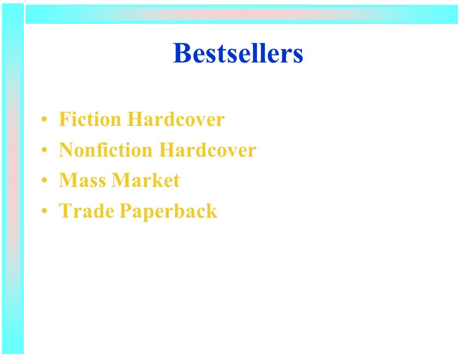 Bestsellers Fiction Hardcover Nonfiction Hardcover Mass Market Trade Paperback
