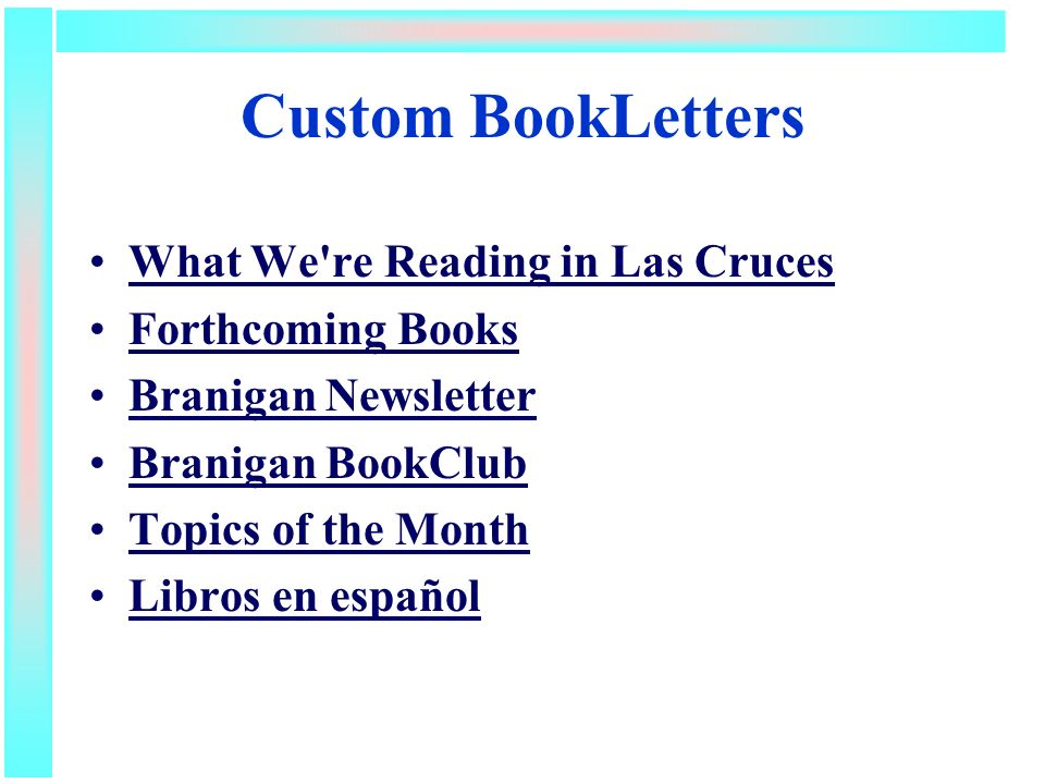 Custom BookLetters What We re Reading in Las Cruces Forthcoming Books Branigan Newsletter Branigan BookClub Topics of the Month Libros en español