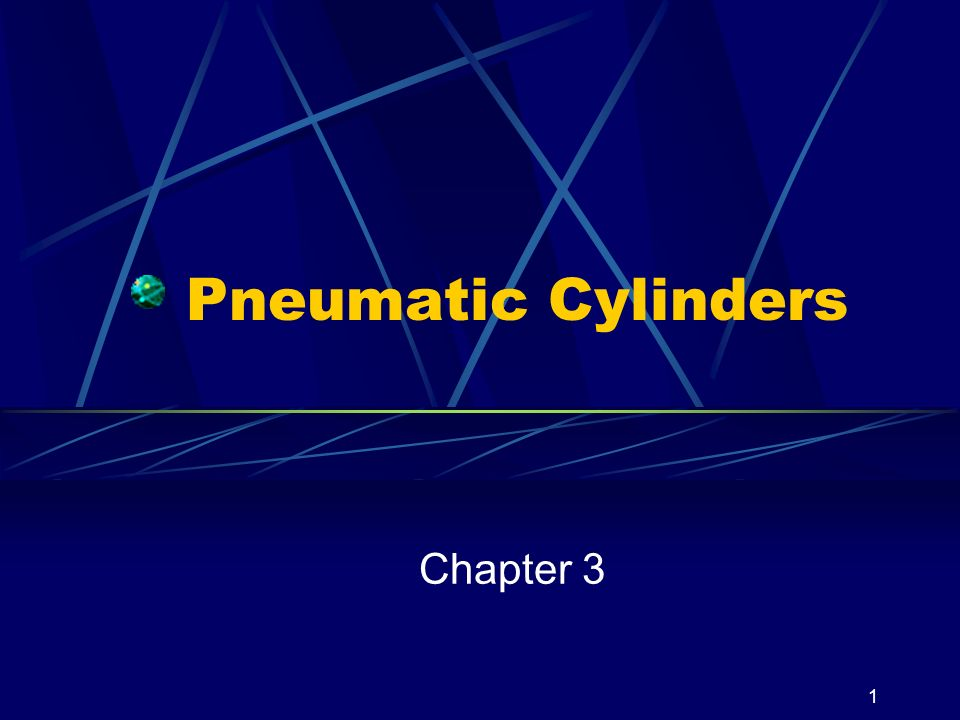 1 Pneumatic Cylinders Chapter 3