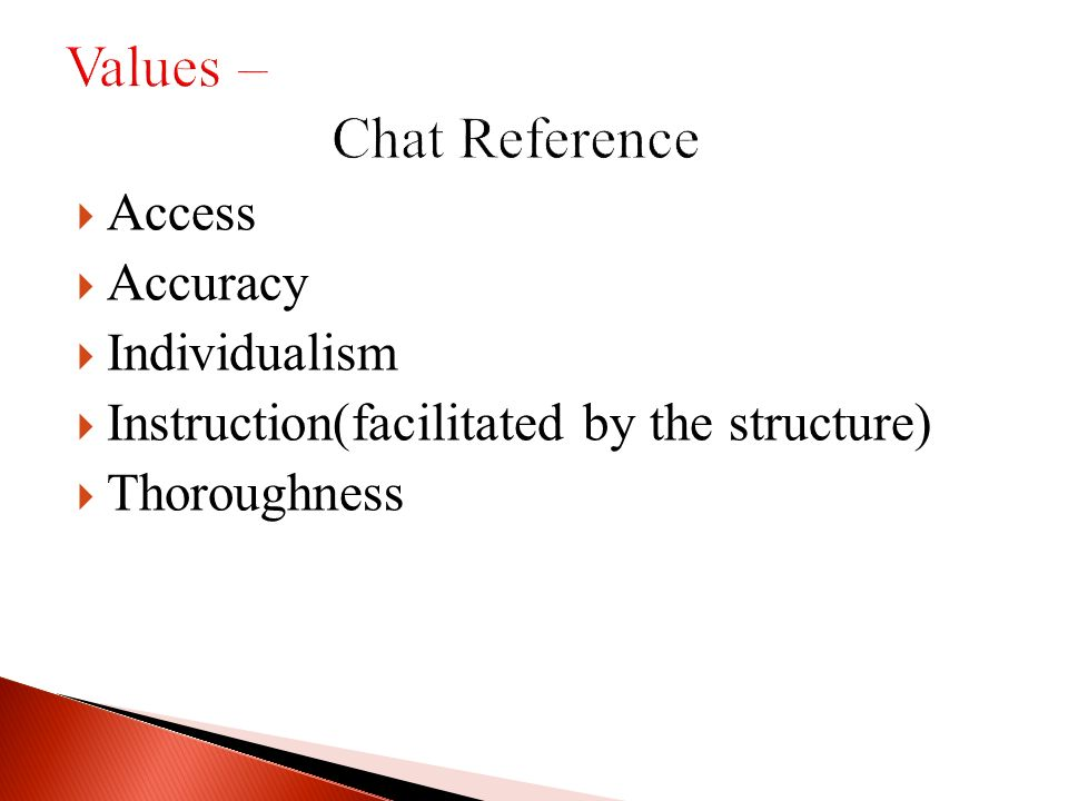 Access Accuracy Individualism Instruction(facilitated by the structure) Thoroughness