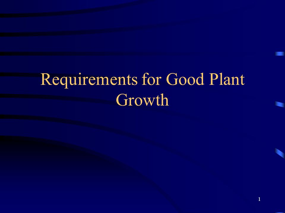 1 Requirements for Good Plant Growth