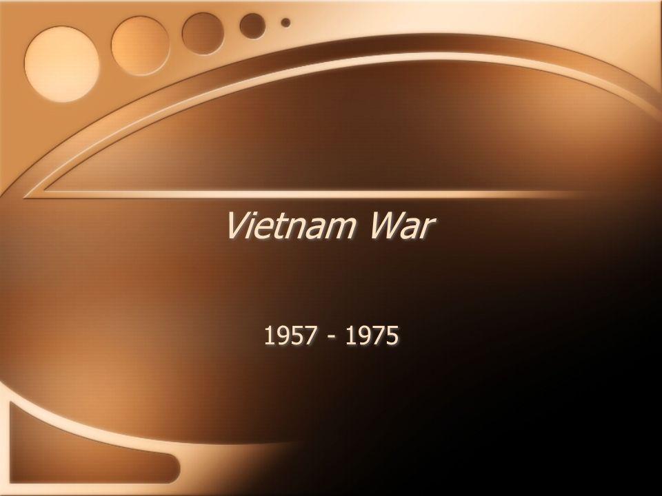 Vietnam War 1957 - 1975