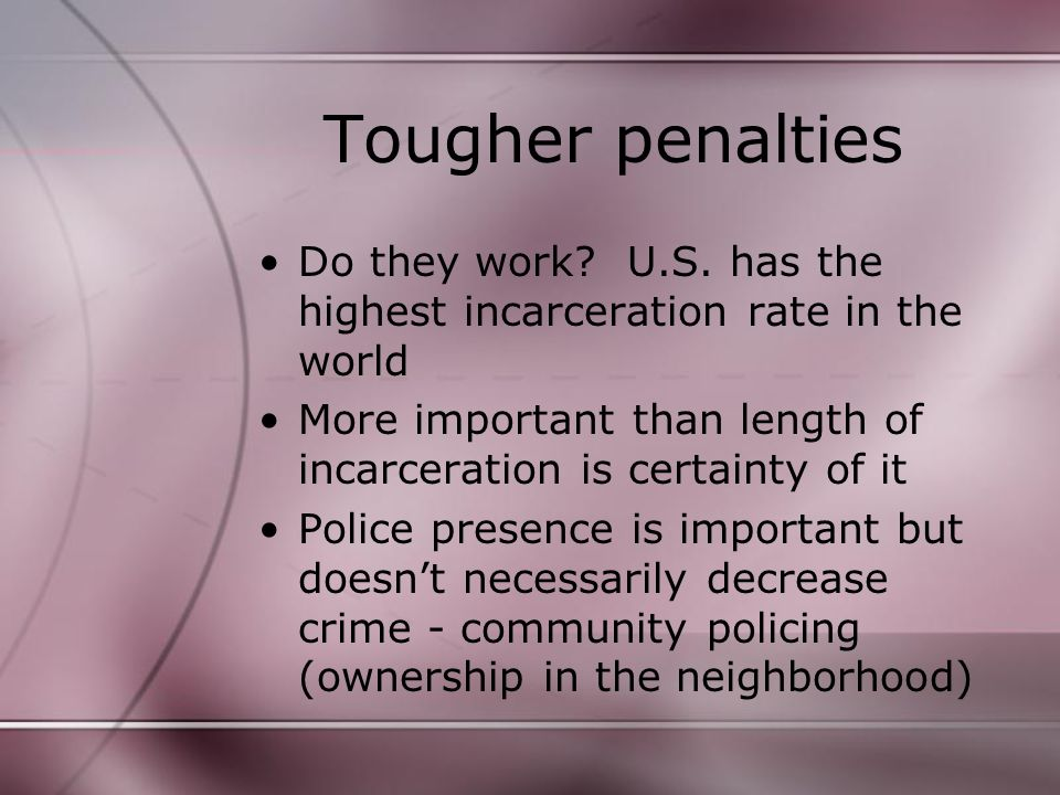 Tougher penalties Do they work. U.S.