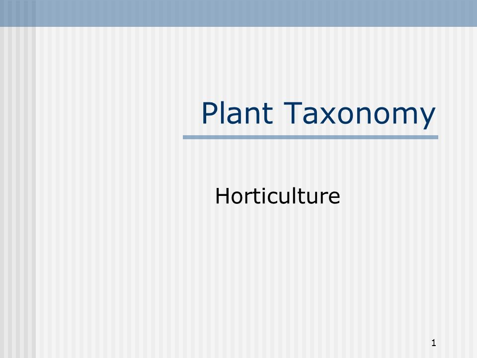 1 Plant Taxonomy Horticulture