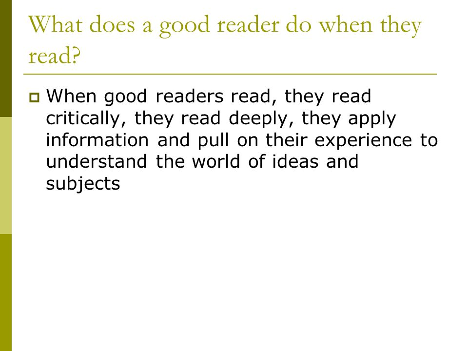What does a good reader do when they read.