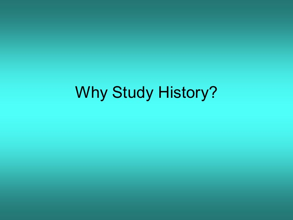 History helps us understand people and societies and why they behave the way they do Muslims Fear of the West The Crusades The Ottoman Empire European Colonialism
