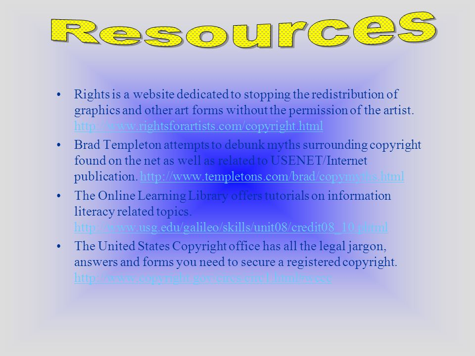 Rights is a website dedicated to stopping the redistribution of graphics and other art forms without the permission of the artist. http://www.rightsfo