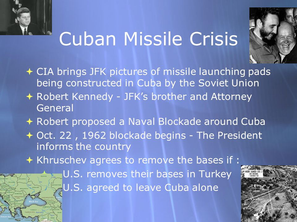 Cuban Missile Crisis CIA brings JFK pictures of missile launching pads being constructed in Cuba by the Soviet Union Robert Kennedy - JFKs brother and