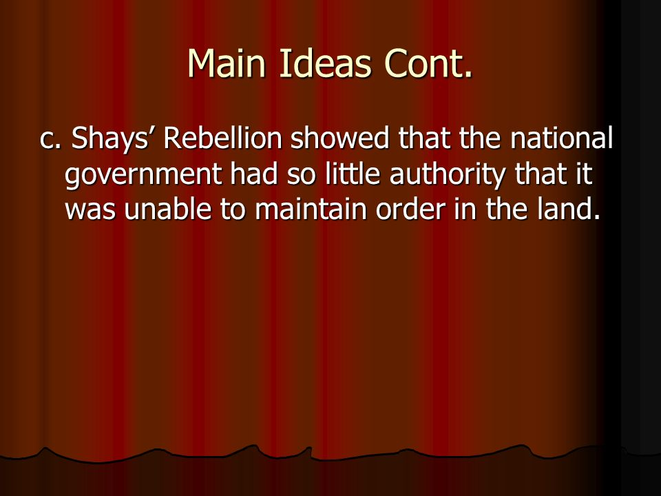 Critical Thinking Why were the Articles of Confederation more successful during the Revolutionary War than they were after the war ended.