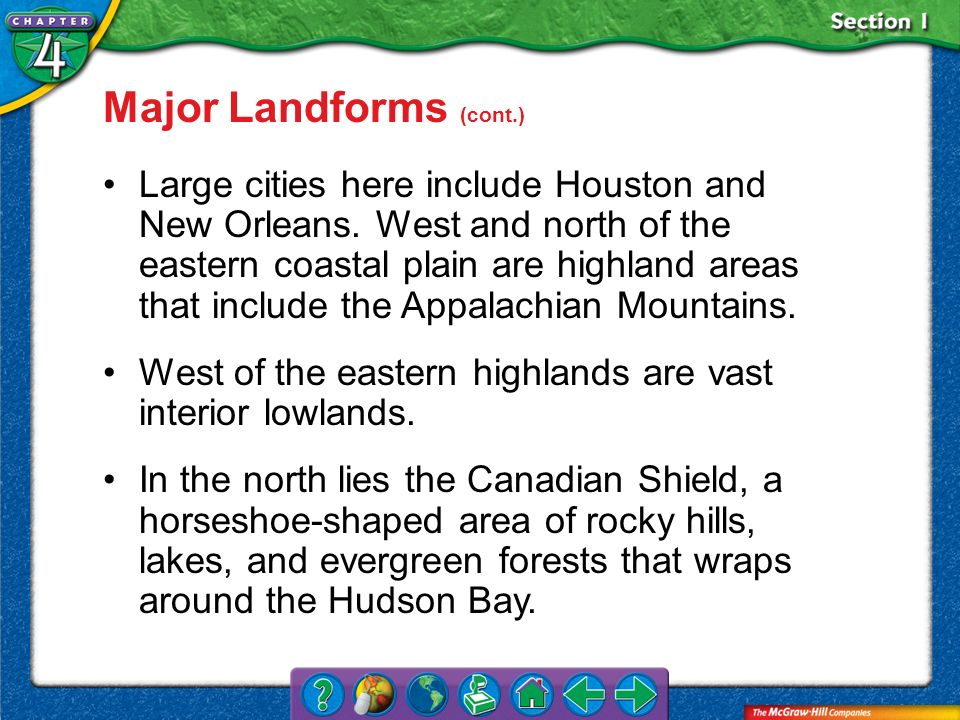 Section 1 Major Landforms (cont.) Large cities here include Houston and New Orleans. West and north of the eastern coastal plain are highland areas th