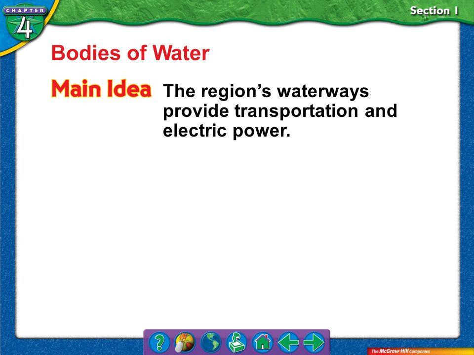 Section 1 Bodies of Water The regions waterways provide transportation and electric power.