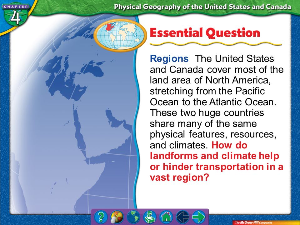 Chapter Intro 1 Regions The United States and Canada cover most of the land area of North America, stretching from the Pacific Ocean to the Atlantic O