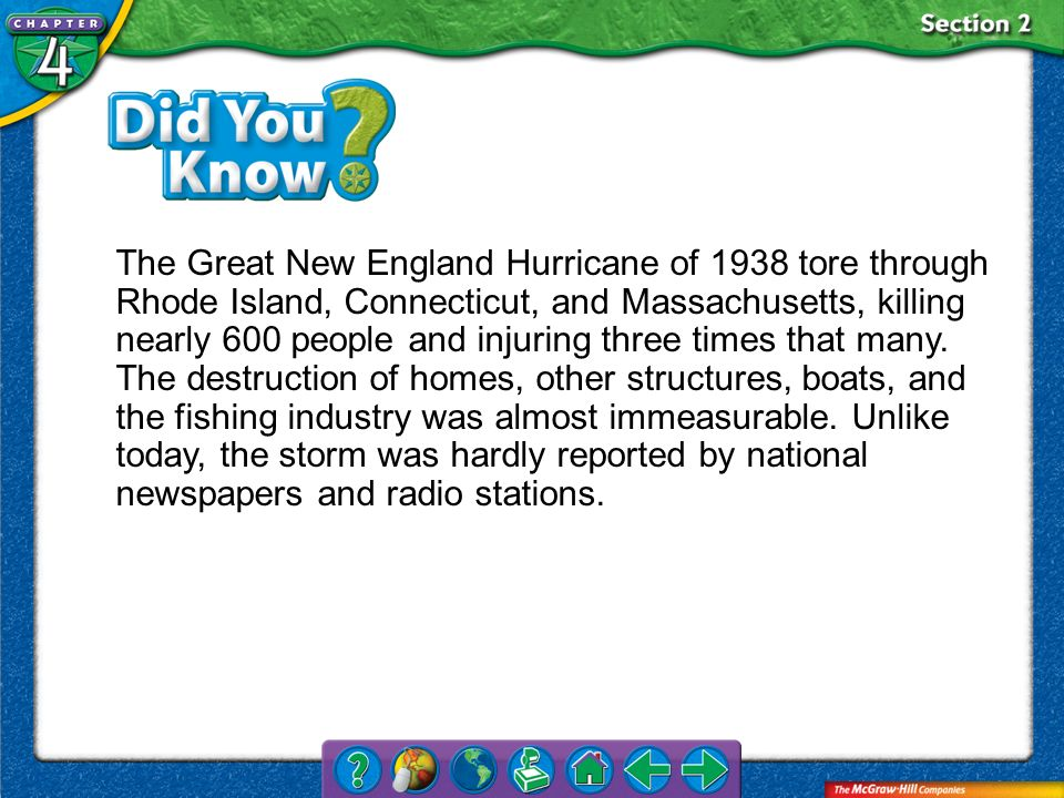 Section 2 The Great New England Hurricane of 1938 tore through Rhode Island, Connecticut, and Massachusetts, killing nearly 600 people and injuring th