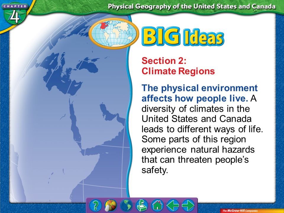 Chapter Intro 2 Section 2: Climate Regions The physical environment affects how people live. A diversity of climates in the United States and Canada l